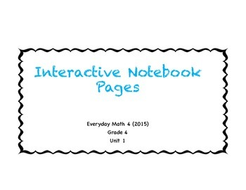 Everyday Math 4 (2015) Interactive Notebook Pages, Grade 4