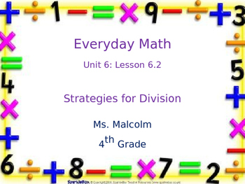 Everyday Math 4th Grade- Unit 6 Lesson 2- 6.2 Powerpoint