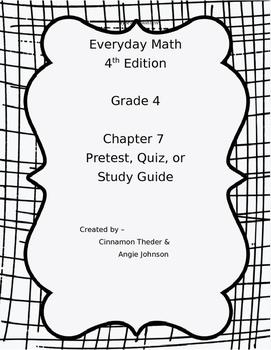 Everyday Math EM4 Grade 4 Chapter 7 Pretest, Quiz, or Study Guide
