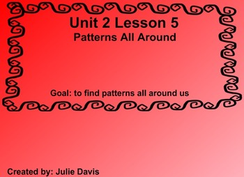 Everyday Math Kindergarten 2.5 Patterns All Around