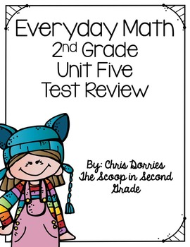 Everyday Math Unit 5 Test Review Second Grade