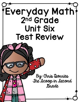 Everyday Math Unit 6 Test Review Second Grade