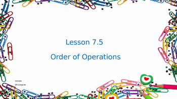 Everyday Math Unit 7 Lesson 5 Order of Operations
