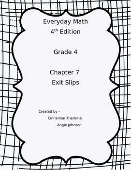 Everyday Math Version 4 Grade 4 Chapter 7 Exit slips