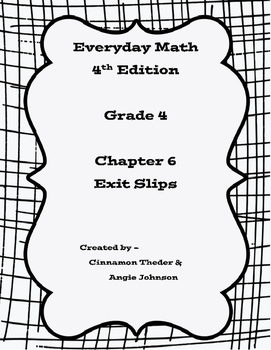 Everyday Math Version 4 Grade 4 Unit 6 Exit Slips