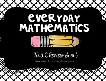 Everyday Mathematics- Unit 8 Fractions, Place Value & Geom