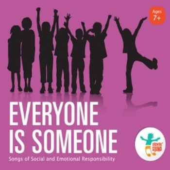 Everyone Is Someone: Songs of Social and Emotional Respons