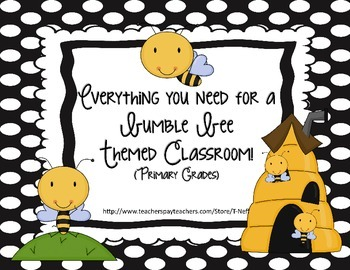 Everything You Need for a Bumble Bee Themed Classroom!
