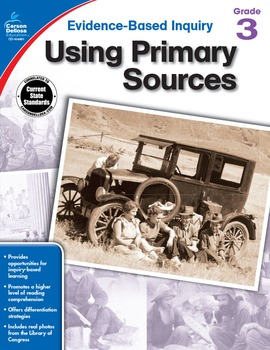 Evidence Based Inquiry Using Primary Sources Grade 3 SALE