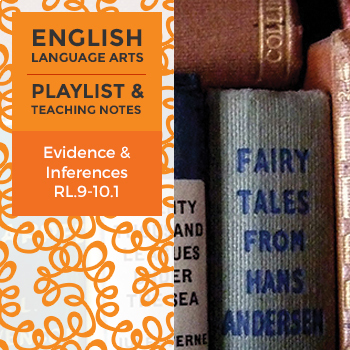 Evidence and Inferences - Playlist and Teaching Notes