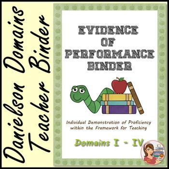 Danielson Evidence of Performance Binder