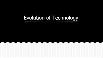 Evolution of Technology