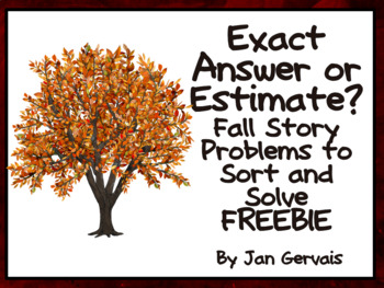 Exact Answer or Estimate? Fall Story Problems to Sort and