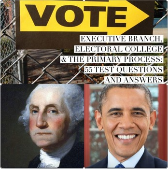 Executive Branch, Electoral College & Primaries: 55 Test Q