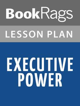 Executive Power Lesson Plans