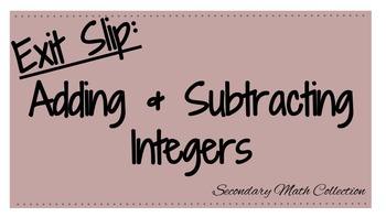 Exit Slip: Adding and Subtracting Integers