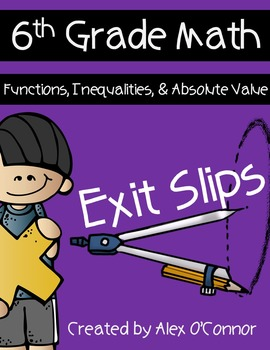 Exit Slips: Functions, Inequalities, and Absolute Value -