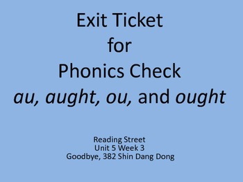 Exit Ticket for  au, aught, ou, and ought Goodbye, 382 S