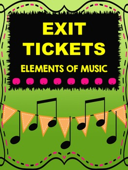 Exit Tickets on the Elements of Music w/ Answer Key for Fo