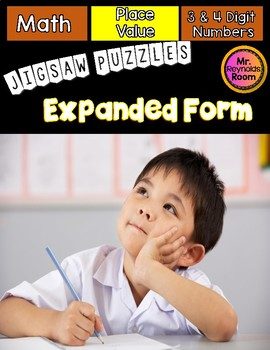 Expanded Form Jigsaw Puzzles 3 and 4 Digit Numbers