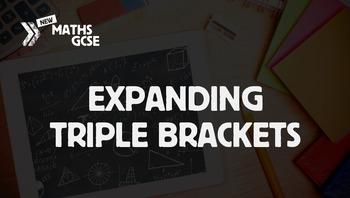 Expanding Triple Brackets - Complete Lesson