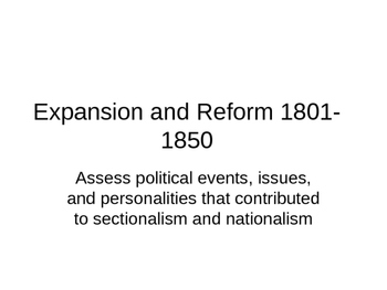 Expansion and Reform 1801-1850 4
