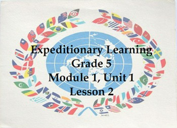 Expeditionary Learning Grade 5, Module 1, Unit 1, Lesson 2
