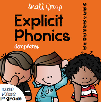 Explicit Phonics Templates for Reading Wonders Leveled Rea