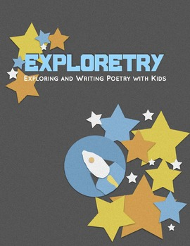 Exploretry: Exploring and Writing Poetry with Kids