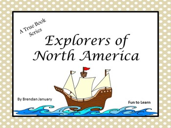 Explorers of North America ~ A True Book Series