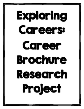 Exploring Careers: Career Brochure Research Project