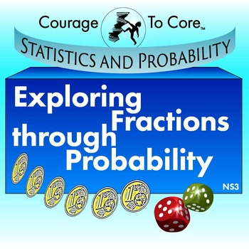 Exploring Fractions Through Probability (NS3): 7.SP.C.5...