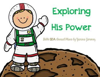 Exploring His Power. Bible SDA Annual Plans. EDITABLE!