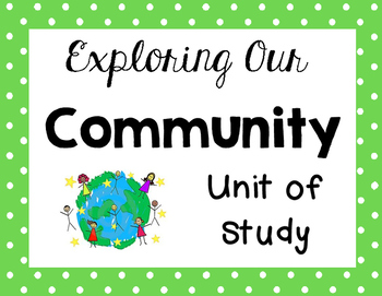 Exploring Our Community Unit of Study