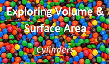 Exploring Surface Area and Volume: Cylinders