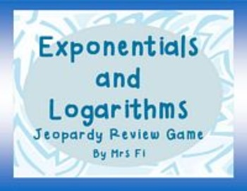 Exponential and Logarithmic Review Game - jeopardy game