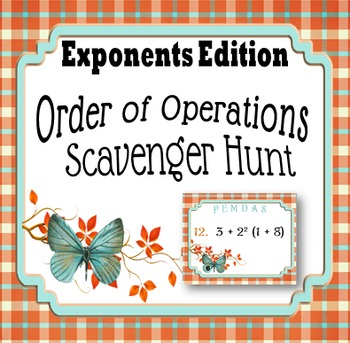 Exponents Edition! Order of Operations Scavenger Hunt