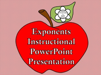 Exponents Instructional PowerPoint