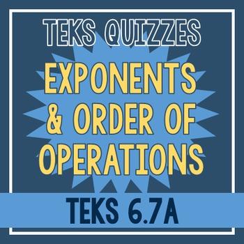 Exponents & Order of Operations Quiz (TEKS 6.7A)