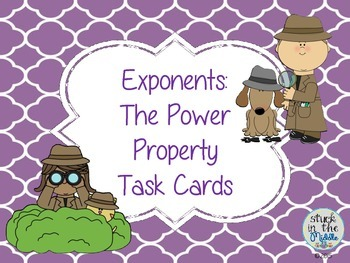 Exponents - Power Property Task Cards