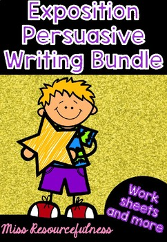 Persuasive Writing - Exposition Bundle