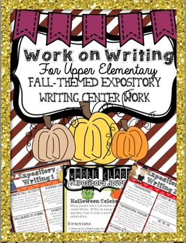 "Expository ""Work on Writing"" Upper Elementary: Fall, Hallo"