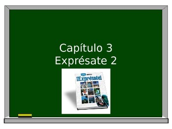 Expresate 2-Chapter 3 Grammar & Vocabulary Warm-ups