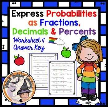 Express Probabilities as Fractions Decimals Percents Pract