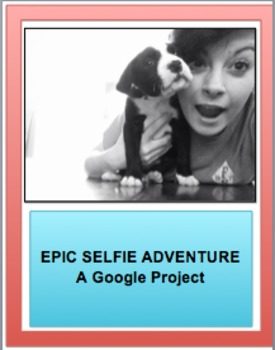 """Express Your """"Selfie"""": A Google Project for Grades 4-6"""