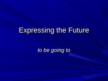 """Expressing the Future with """"Be Going to"""": Grammar for ESL"""