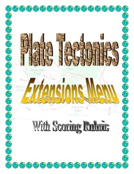 Extensions Project Menu for Plate Tectonics with Rubric