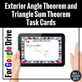 Exterior Angle and Triangle Sum Theorem Task Cards Digital
