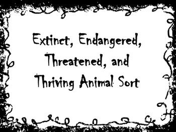 Extinct, Endangered, Threatened, Thriving Animal Sort