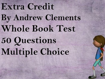 Extra Credit By Andrew Clements Whole Book Test